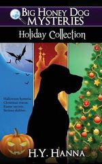 Big Honey Dog Mysteries Holiday Collection (Halloween, Christmas & Easter Compilation)