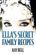 Ella's Secret Family Recipes