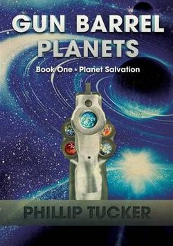 Gun Barrel Planets - Planet Salvation (Book 1)