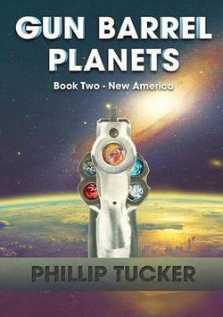 Gun Barrel Planets - New America (Book 2)