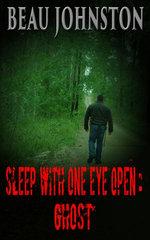 Sleep With One Eye Open: Ghost