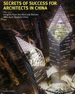 Secrets of Success for Architects in China