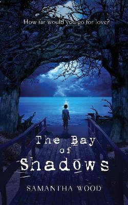The Bay of Shadows