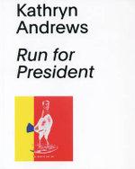 Kathryn Andrews: Run for President