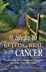 8 Steps to Getting Real with Cancer