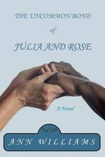 The Uncommon Bond of Julia and Rose