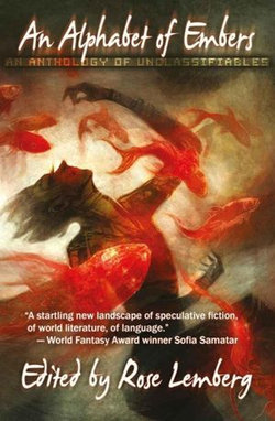 An Alphabet of Embers - An Anthology of Unclassifiables