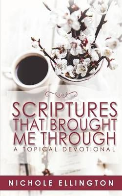 Scriptures That Brought Me Through