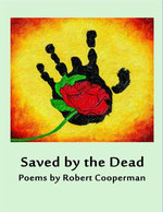Saved by the Dead - Poems by Robert Cooperman