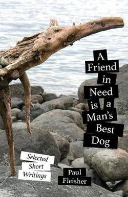 A Friend in Need Is a Man's Best Dog