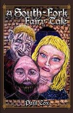 A South-Fork Fairy Tale