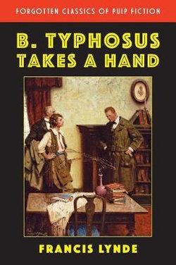 B. Typhosus Takes a Hand