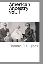 American Ancestry Vol. I