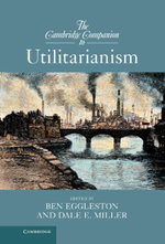 The Cambridge Companion to Utilitarianism