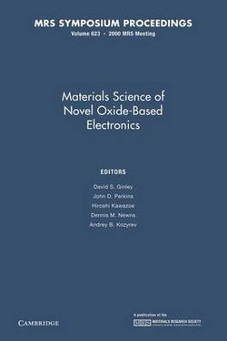 Materials Science of Novel Oxide-Based Electronics: Volume 623