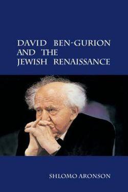 David Ben-Gurion and the Jewish Renaissance