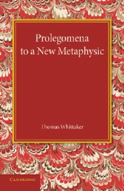 Prolegomena to a New Metaphysic