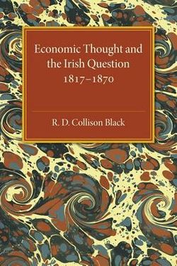 Economic Thought and the Irish Question 1817-1870