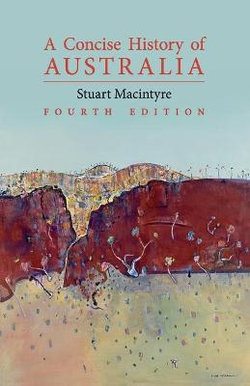 Cambridge Concise Histories: A Concise History of Australia