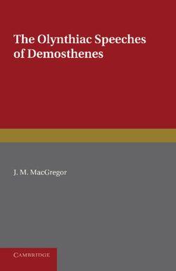 The Olynthiac Speeches of Demosthenes