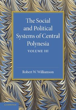 The Social and Political Systems of Central Polynesia: Volume 3