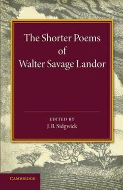 The Shorter Poems of Walter Savage Landor