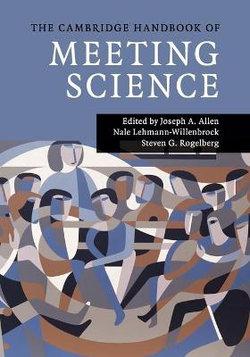 Cambridge Handbooks in Psychology: The Cambridge Handbook of Meeting Science