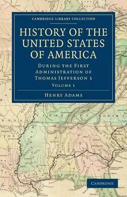 History of the United States of America (1801-1817): Volume 1