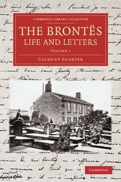 The Brontes Life and Letters