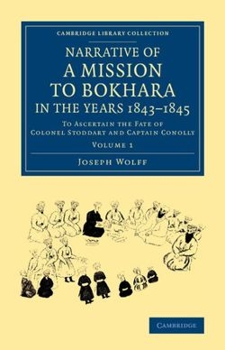 Narrative of a Mission to Bokhara, in the Years 1843-1845