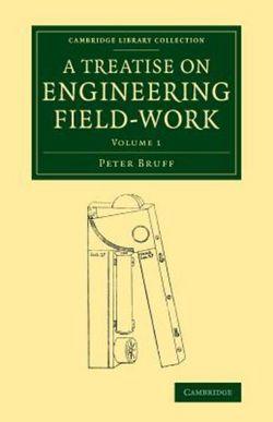 A Treatise on Engineering Field-Work