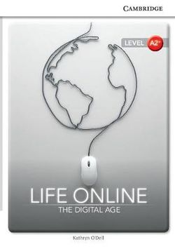 Life Online: The Digital Age Level A2+ SEP Edition
