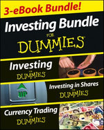 Investing For Dummies Three e-book Bundle: Investing For Dummies, Investing in Shares For Dummies & Currency Trading For Dummies