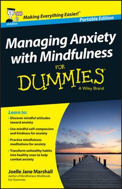 Managing Anxiety with Mindfulness for Dummies®