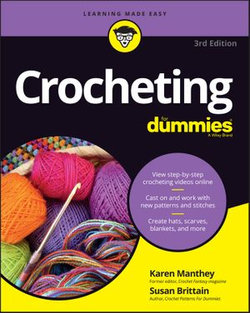 Crocheting For Dummies with Online Videos, with Online Videos