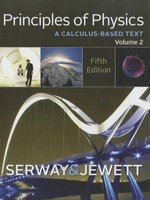 Principles of Physics : A Calculus-Based Text, Volume 2