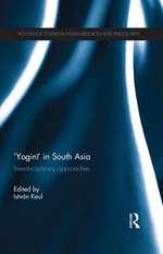 Yogini' in South Asia: Interdisciplinary Approaches