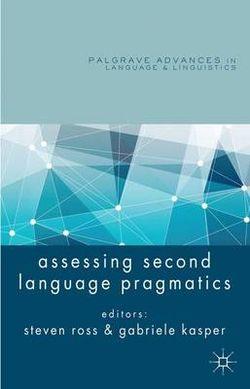 Assessing Second Language Pragmatics