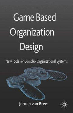 Game Based Organization Design