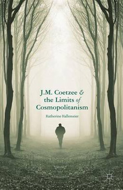 J.M. Coetzee and the Limits of Cosmopolitanism