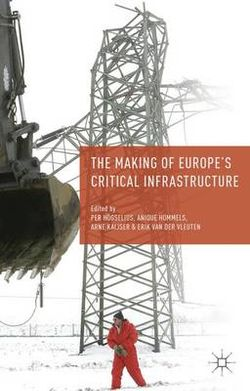 The Making of Europe's Critical Infrastructure
