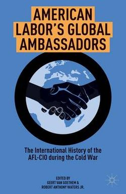American Labor's Global Ambassadors