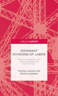 Dominant Divisions of Labor: Models of Production That Have Transformed the World of Work