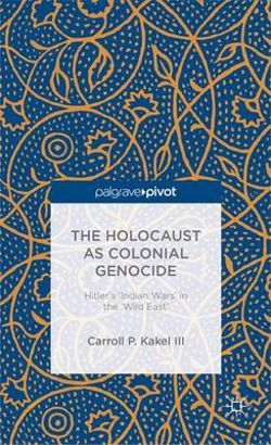 The Holocaust as Colonial Genocide