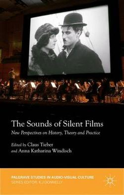 The Sounds of Silent Films