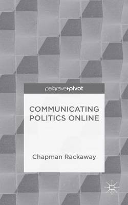 Communicating Politics Online
