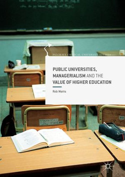Public Universities, Managerialism and the Value of Higher Education