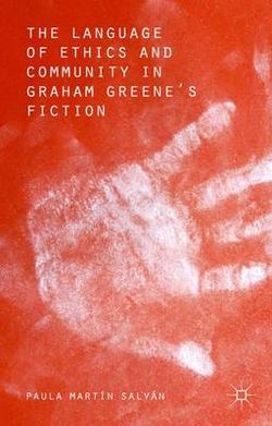 The Language of Ethics and Community in Graham Greene's Fiction