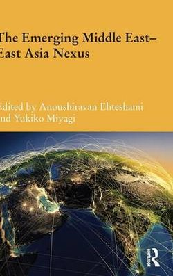The Emerging Middle East - East Asia Nexus