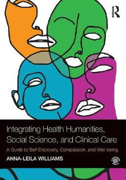 Integrating Health Humanities, Social Science, and Clinical Care